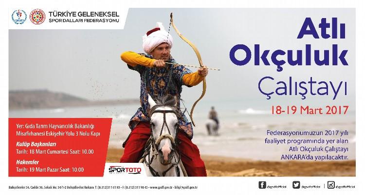 Atlı Okçuluk Çalıştayı 18-19 Mart 2017  Tarihlerinde  Ankara'da Gerçekleştirilecektir