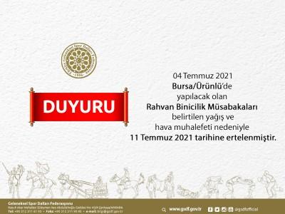 Bursa/Ürünlü'de  yapılacak olan Rahvan Binicilik Müsabakaları 11 Temmuz 2021 tarihine ertelenmiştir.